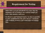 requirement for testing