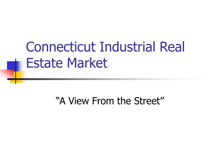 connecticut industrial real estate market n.