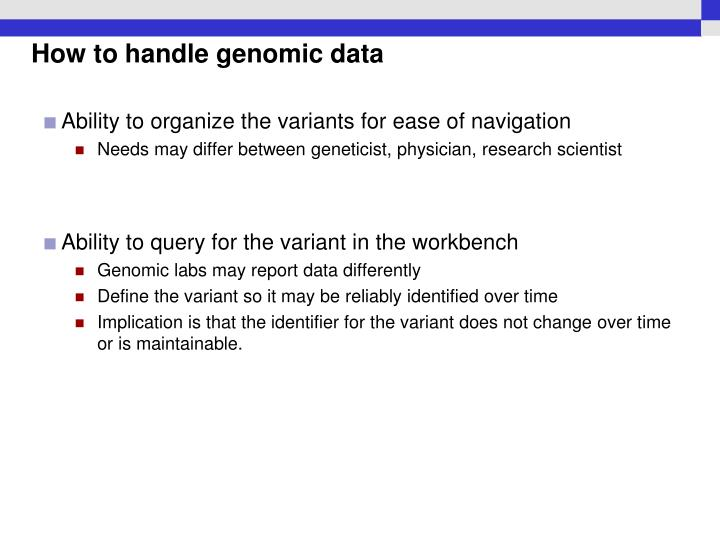 How to handle genomic data