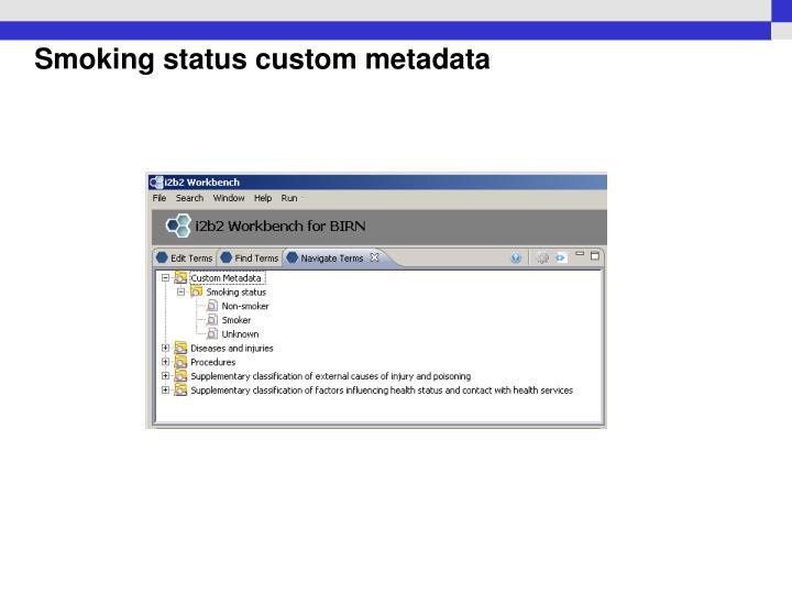 Smoking status custom metadata