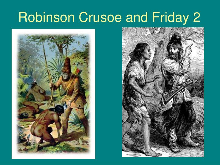 Robinson Crusoe and Friday 2