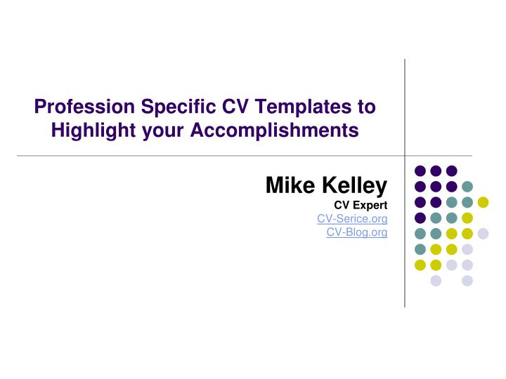 Profession specific cv templates to highlight your accomplishments