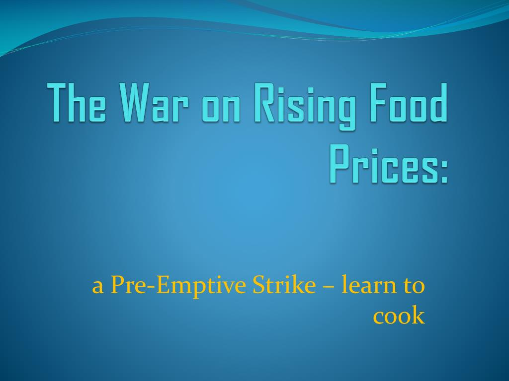 the war on rising food prices l.