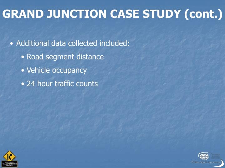 GRAND JUNCTION CASE STUDY (cont.)