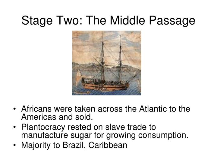 Stage two the middle passage
