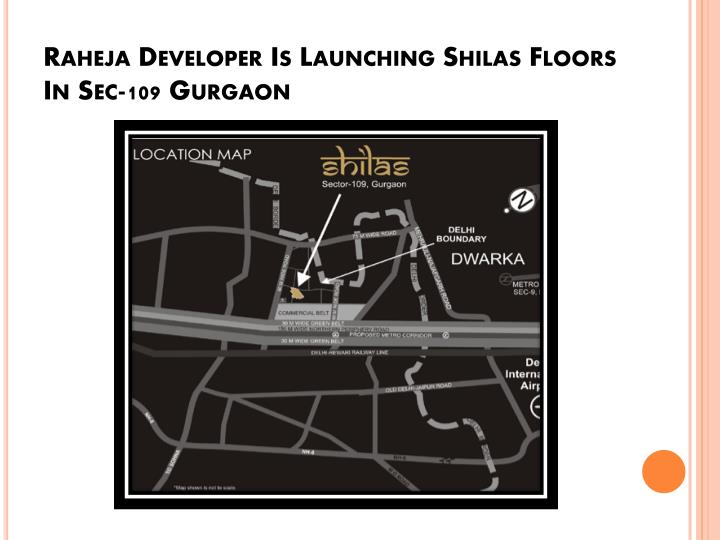 Raheja developer is launching shilas floors in sec 109 gurgaon