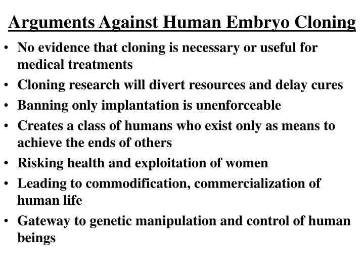 mature human embryos cloned essay Some arguments in favor of human cloning might include the fact that cloned human embryos would make research they mature at a faster cloning 9 essay.