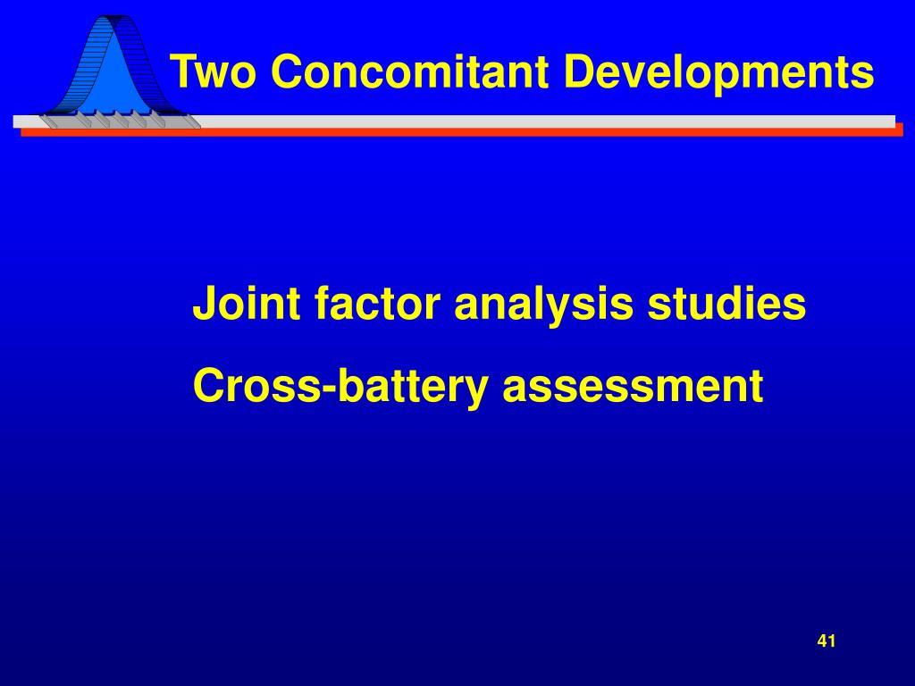 Two Concomitant Developments