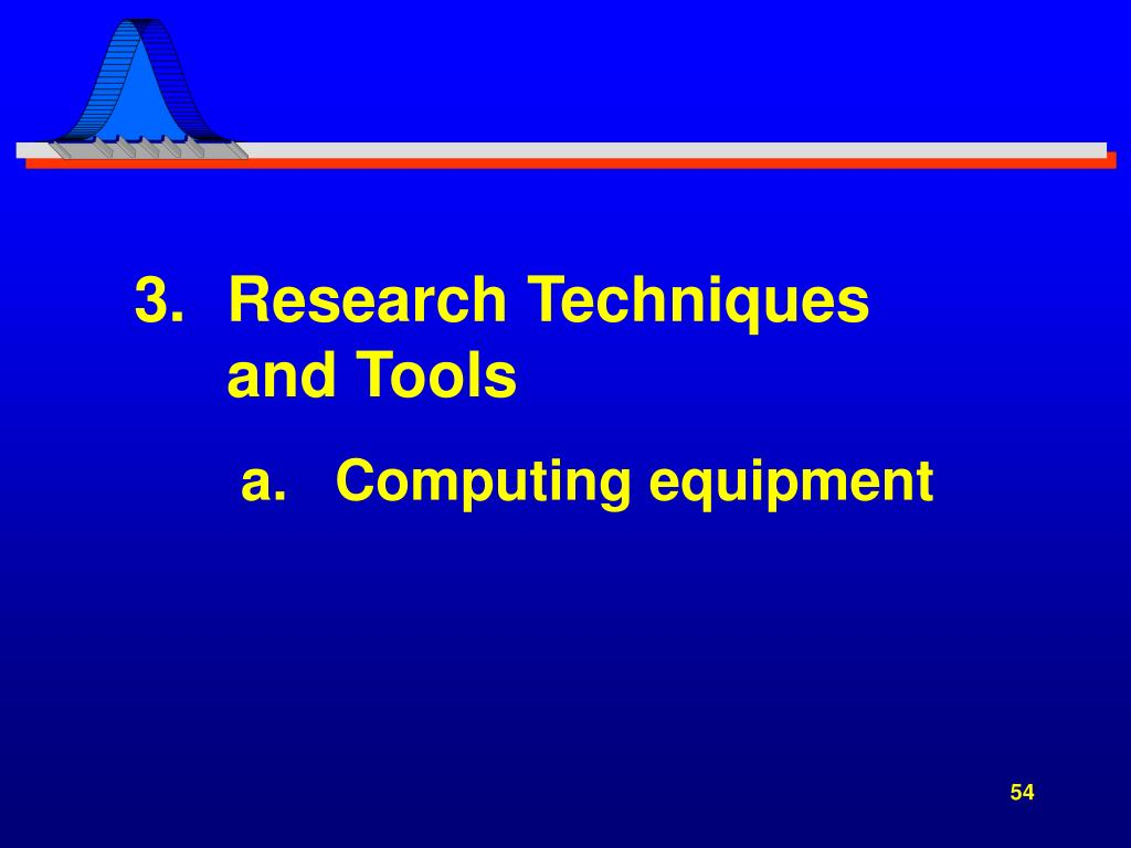 Research Techniques            and Tools