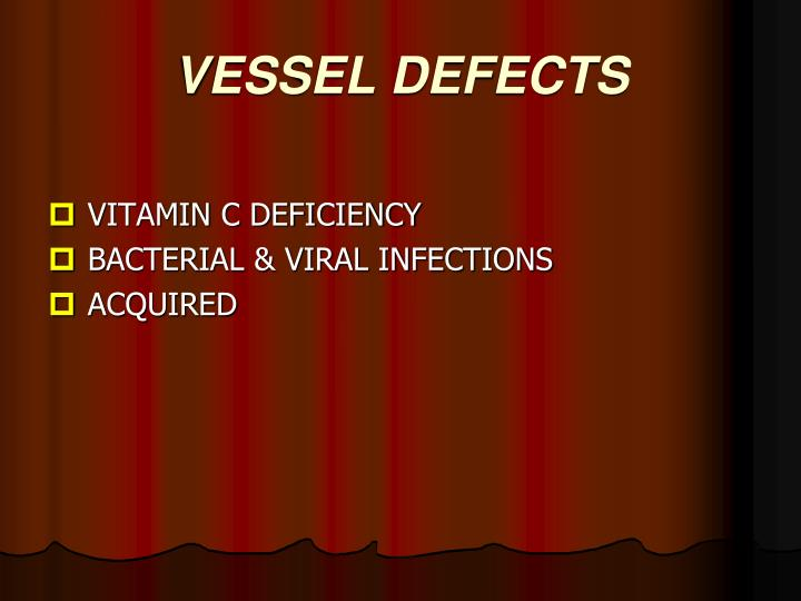 VESSEL DEFECTS