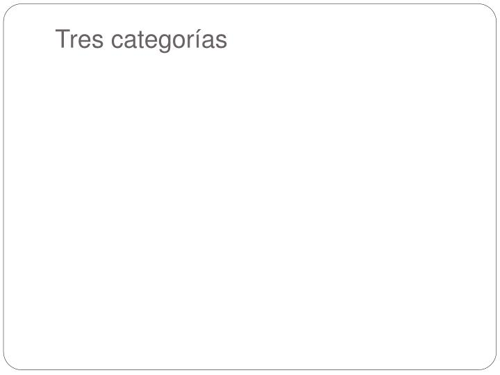 Tres categor as