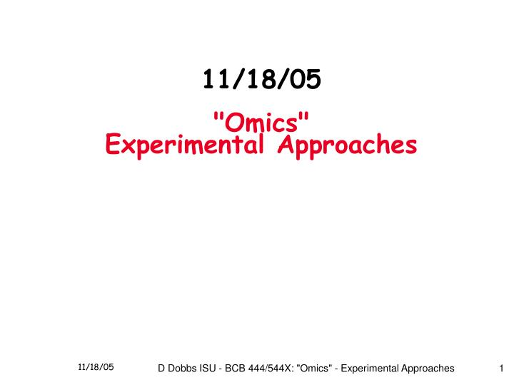 11 18 05 omics experimental approaches n.