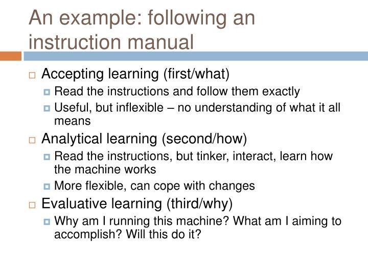 An example: following an instruction manual