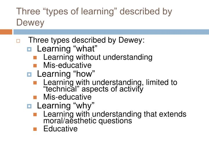 """Three """"types of learning"""" described by Dewey"""