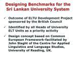 designing benchmarks for the sri lankan university system