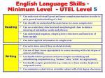 english language skills minimum level utel level 5