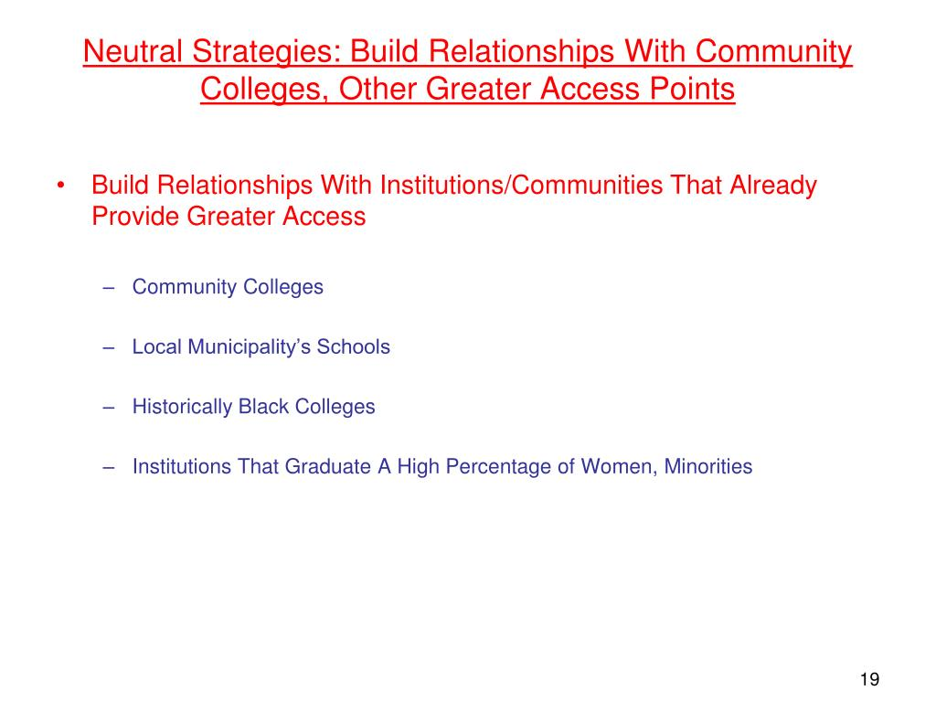 Neutral Strategies: Build Relationships With Community Colleges, Other Greater Access Points