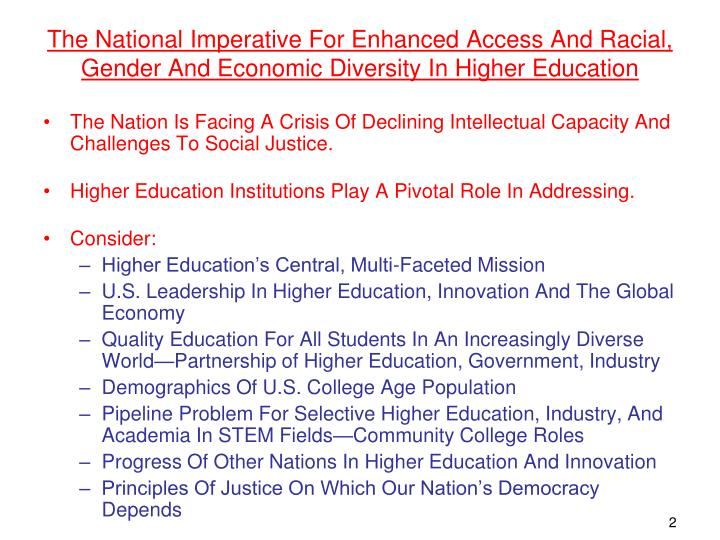 The National Imperative For Enhanced Access And Racial, Gender And Economic Diversity In Higher Educ...