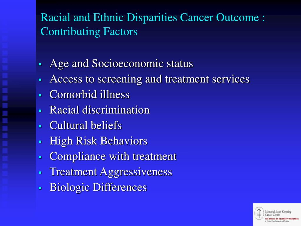Racial and Ethnic Disparities Cancer Outcome : Contributing Factors