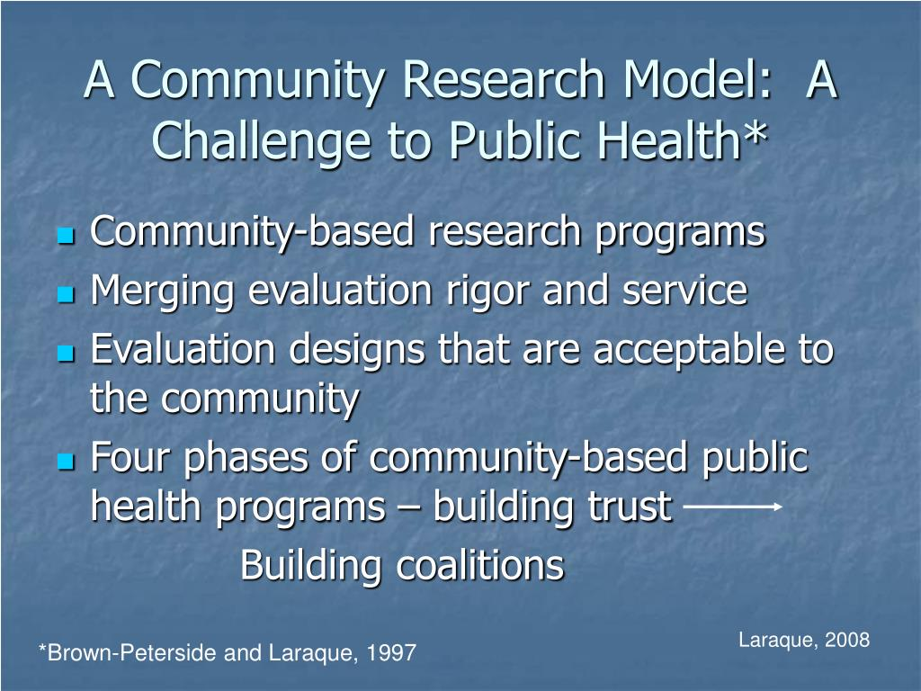A Community Research Model:  A Challenge to Public Health*