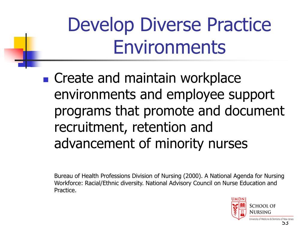 Develop Diverse Practice Environments