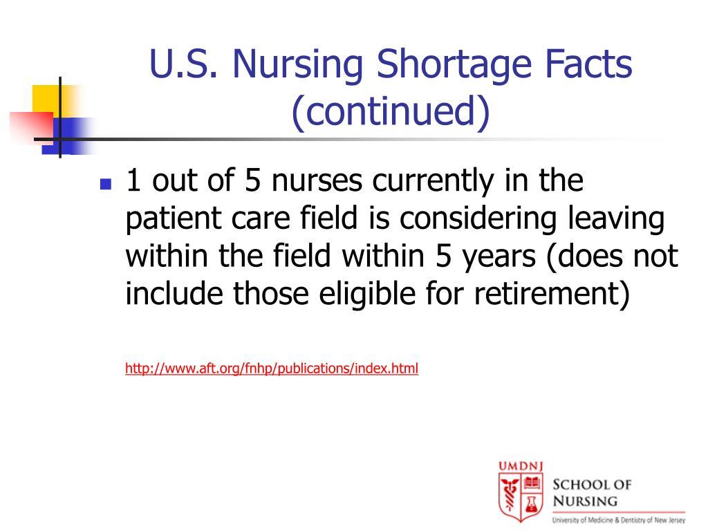 U.S. Nursing Shortage Facts (continued)