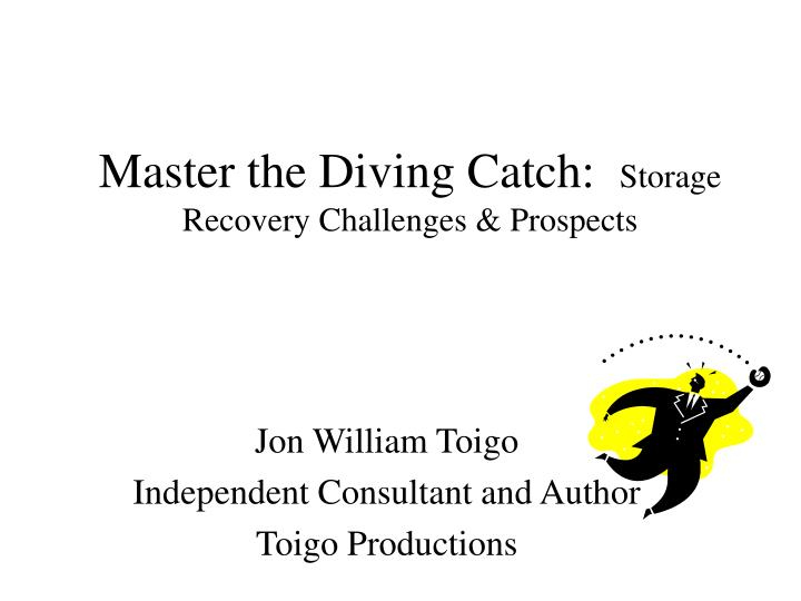 master the diving catch storage recovery challenges prospects