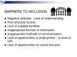 negative attitudes lack of understanding poor physical access barriers to inclusion