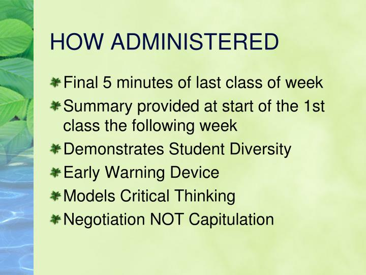 HOW ADMINISTERED