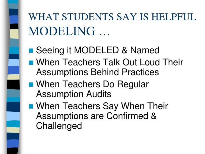 WHAT STUDENTS SAY IS HELPFUL