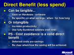 direct benefit less spend