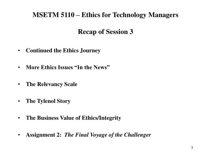Msetm 5110 ethics for technology managers recap of session 3