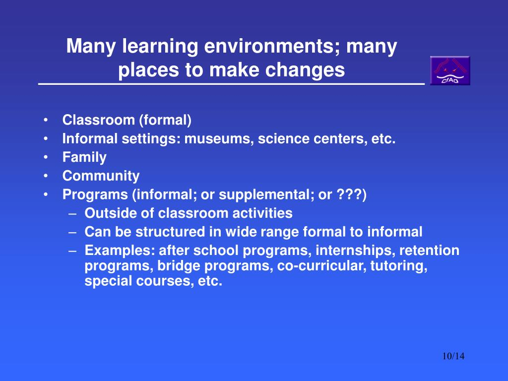 Many learning environments; many places to make changes