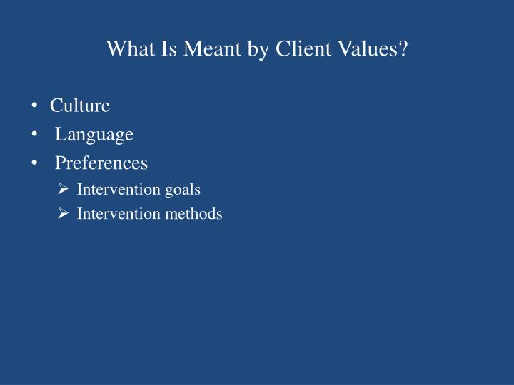 What Is Meant by Client Values?