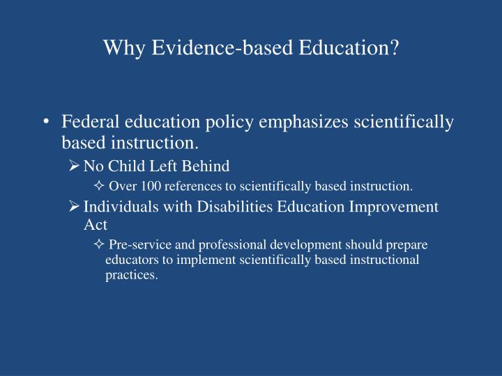 Why evidence based education