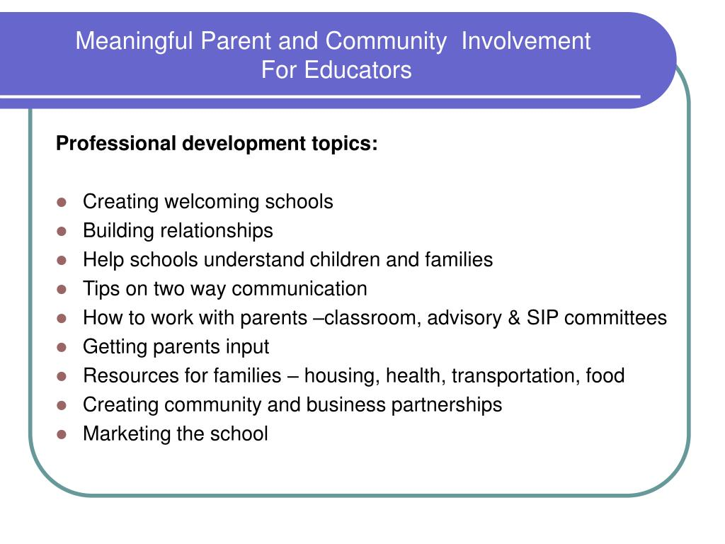 Meaningful Parent and Community  Involvement