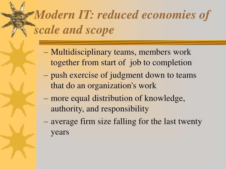 Modern IT: reduced economies of scale and scope