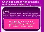 changing access rights to a file or directory chmod change mode part 1
