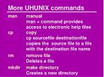 more uhunix commands
