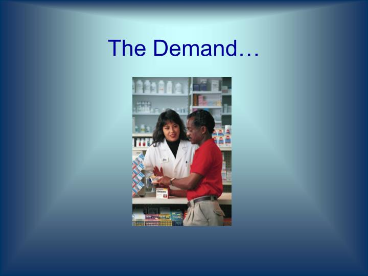 The Demand…