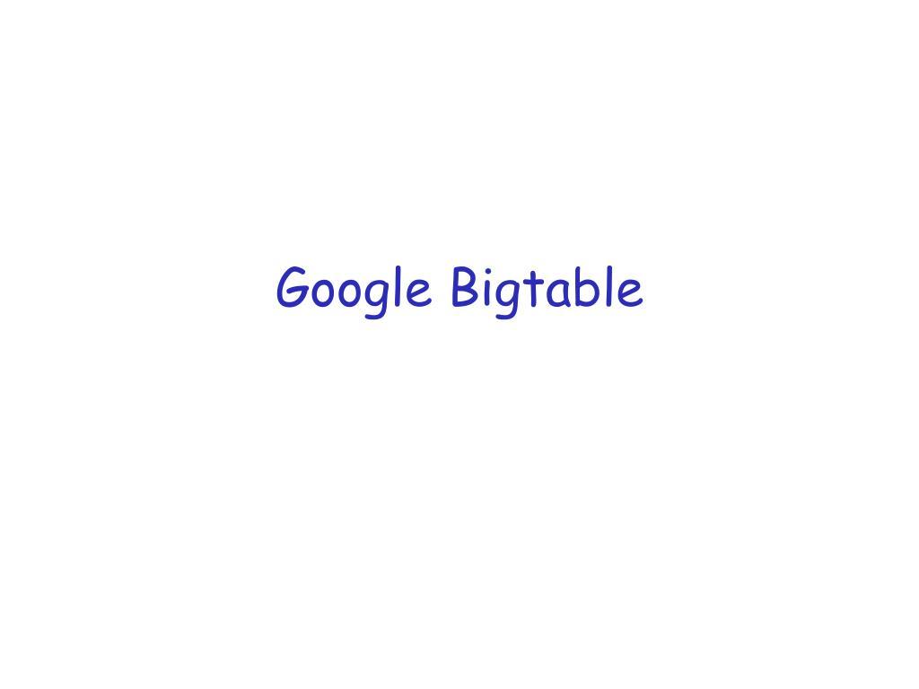 google bigtable l.