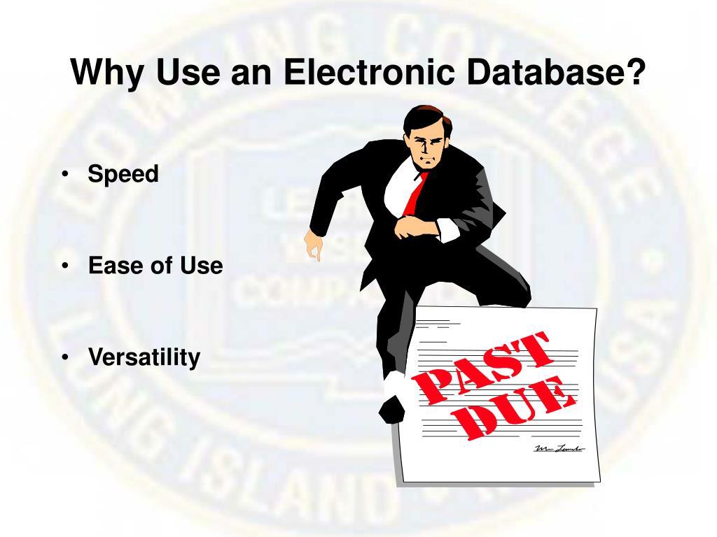 Why Use an Electronic Database?