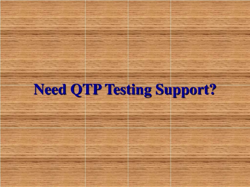 need qtp testing support l.