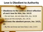 love is obedient to authority