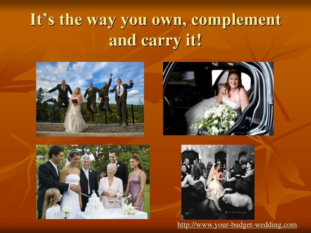 It's the way you own, complement and carry it!