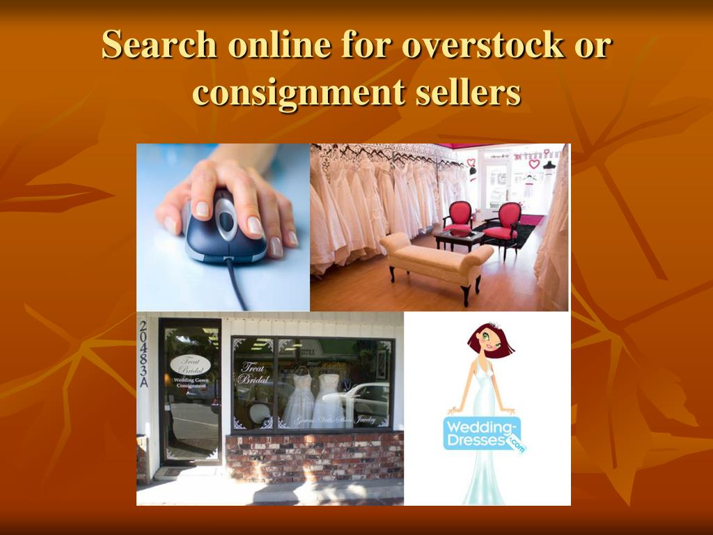Search online for overstock or consignment sellers