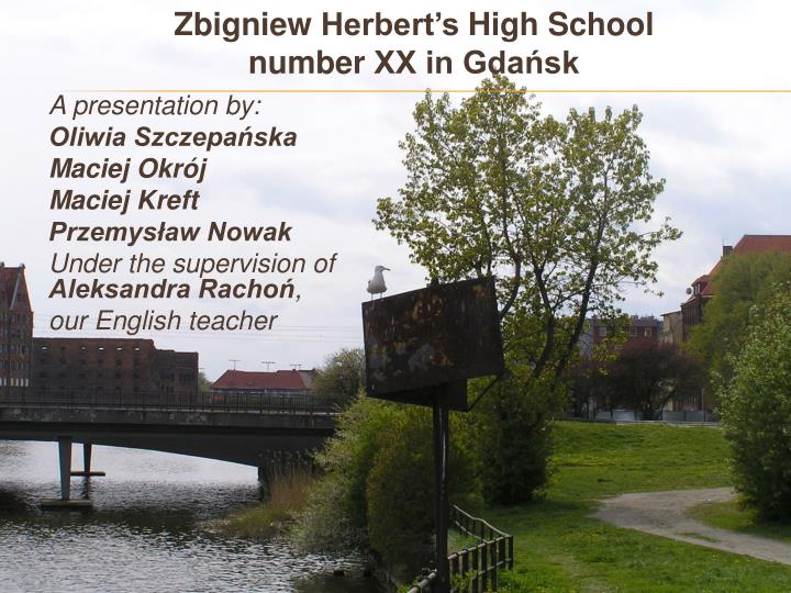 Zbigniew herbert s high school number xx in gda sk