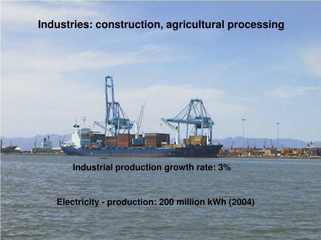 Industries: construction, agricultural processing
