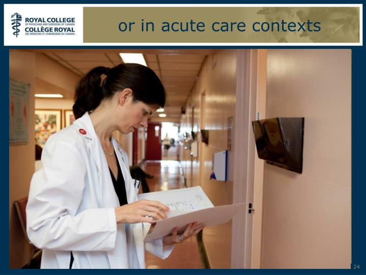 or in acute care contexts
