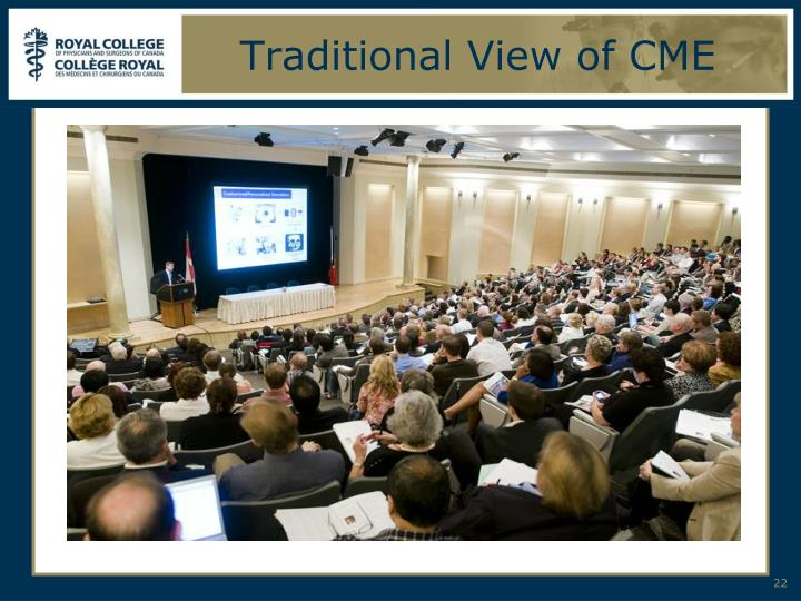 Traditional View of CME